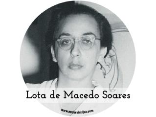 "Mujeres que inspiran mi caminar – ""Lota de Macedo Soares"""